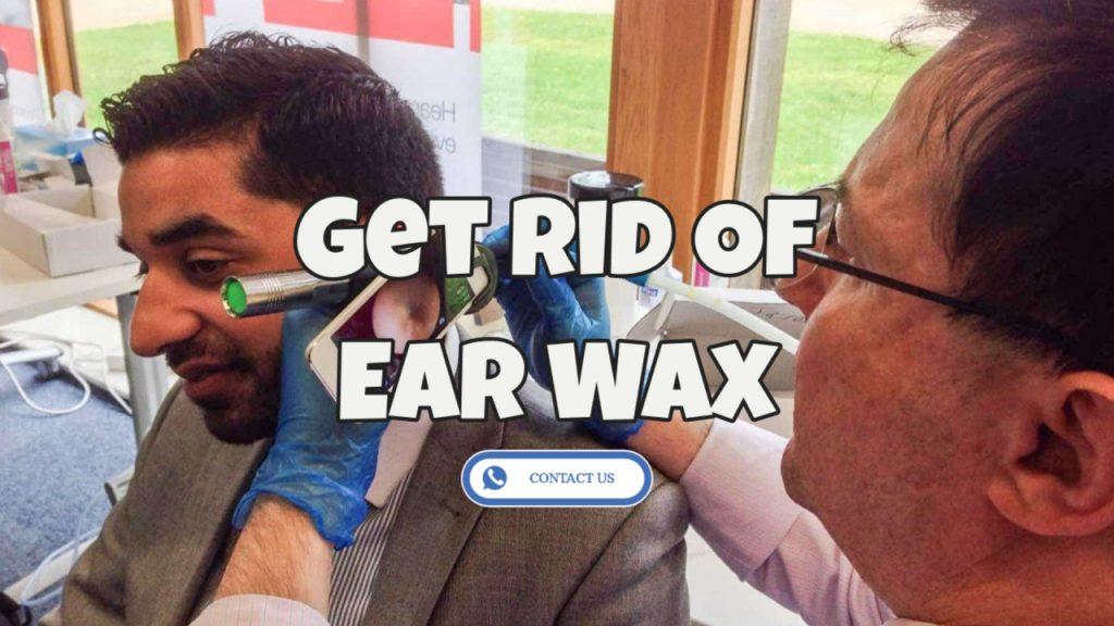 Get rid of earwax Tamworth