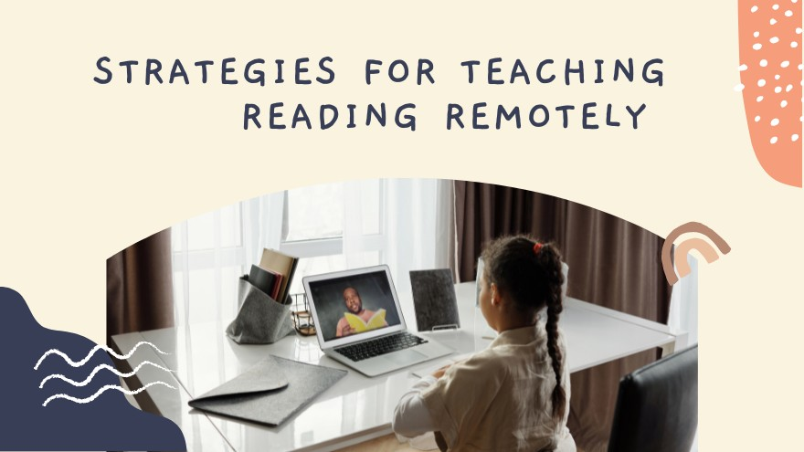 Strategies for Teaching Reading Remotely