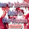 Inner Ear Infections Can Be Linked To Other Symptoms